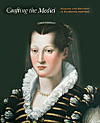 Crafting the Medici: Patrons and Artisans in…