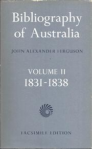 Bibliography of Australia 1831 - 1838…