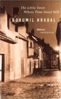 The Little Town Where Time Stood Still (New York Review Books Classics) - Bohumil Hrabal