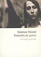 Pastorales de guerre by Stéphane…