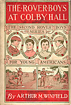 The Rover Boys at Colby Hall by Arthur M.…