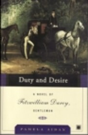 Duty and Desire: A Novel of Fitzwilliam…