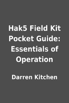 Hak5 Field Kit Pocket Guide: Essentials of Operation by