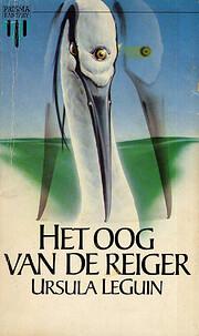 Het oog van de reiger por Ursula Le Guin