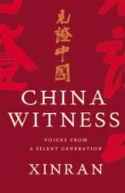 China witness : voices from a silent…