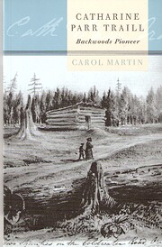 Catharine Parr Traill : backwoods pioneer de…