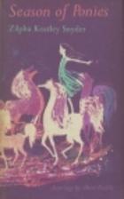 Season of Ponies by Zilpha Keatley Snyder