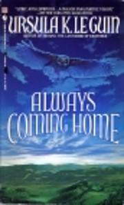Always Coming Home de Ursula K. Le Guin