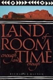 Land of room enough and time enough de…