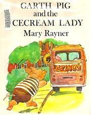 Garth Pig and the Icecream Lady af Mary…