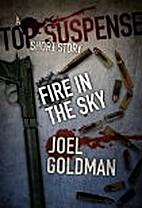 Fire In The Sky by Joel Goldman