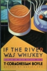 If the river was whiskey : stories di T.…