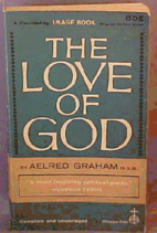 The Love of God by Aelred Graham