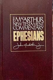 Ephesians (MacArthur New Testament…