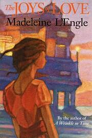 The Joys of Love af Madeleine L'Engle
