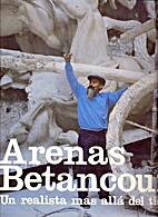 Arenas Betancourt. Un Realista más allá…