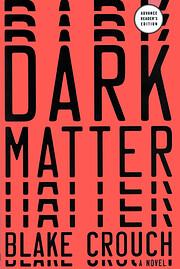 Dark Matter: A Novel af Blake Crouch