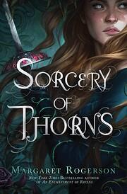 Sorcery of Thorns de Margaret Rogerson
