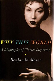 Why This World: A Biography of Clarice…