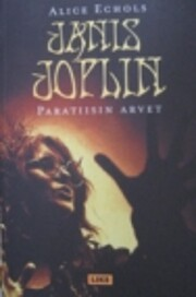 Janis Joplin : paratiisin arvet af Alice…