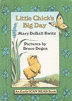 Little Chick's Big Day by Mary Deball Kwitz
