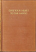 Give your heart to the hawks and other poems…