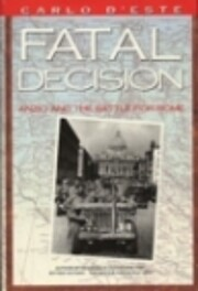 Fatal Decision: Anzio and the Battle for…