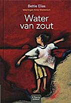 Water van zout by Bettie Elias
