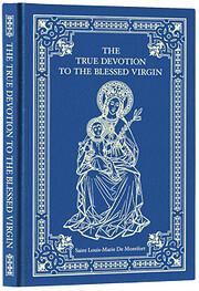 True Devotion To Mary por Louis de Montfort