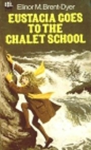 Eustacia Goes to the Chalet School de Elinor…