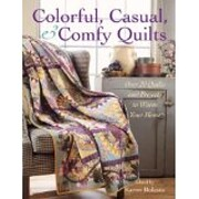 Colorful, Casual, and Comfy Quilts (Over 20…