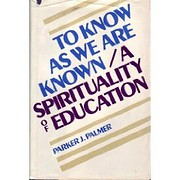 To know as we are known: A spirituality of…