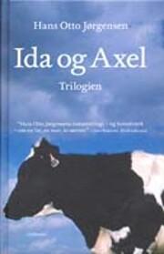 Ida og Axel trilogien af Hans Otto…