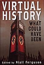 Vitual History by Niall Ferguson