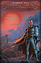 Seven Swords by Michael E. Shea