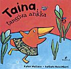 Taina, tanssiva ankka by Karin Wallace