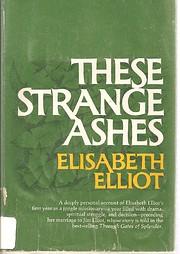 These strange ashes por Elisabeth Elliot