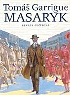 Tomáš Garrigue Masaryk by Renáta…