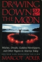 Drawing Down the Moon: Witches, Druids,…