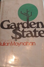Garden State : a novel. by Julian Moynahan