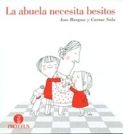 La abuela necesita besitos de Ana Bergua