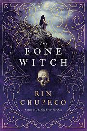 The Bone Witch von Rin Chupeco
