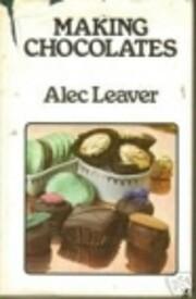 Making Chocolates de Alec Leaver