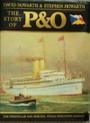The Story of P and O: The Peninsular and Oriental Steam Navigation Company - David Howarth