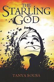 The Starling God af Tanya Sousa