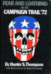 Fear and loathing : on the campaign trail 72…