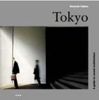 Tokyo: A Guide to Recent Architecture…