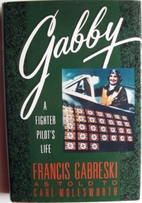 Gabby : a fighter pilot's life by Francis S.…