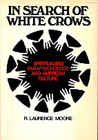 In Search of White Crows: Spiritualism,…