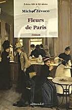 Fleurs de Paris by Michel Zévaco